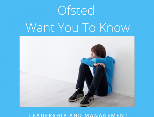 8 Quick Facts Ofsted Want You To Know