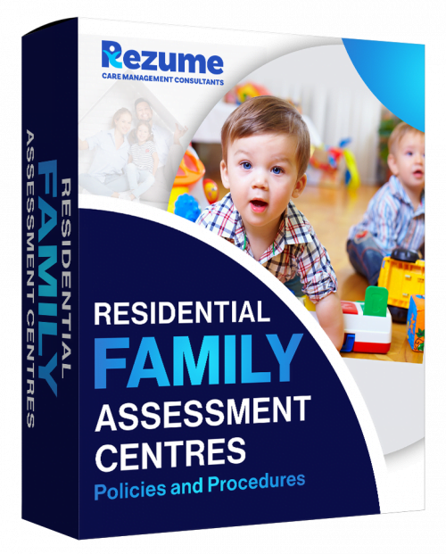 Residential Family Assessment Centre Policies and PRocedures