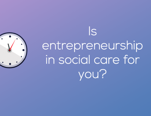 Is entrepreneurship in social care for you?