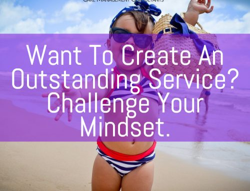 Want to create an outstanding service? Challenge your mindset