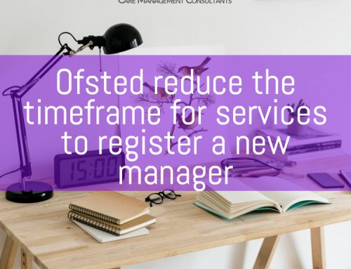 Ofsted reduce the timeframe for services to register a new manager