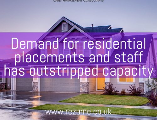 Demand for residential placements and staff has outstripped capacity