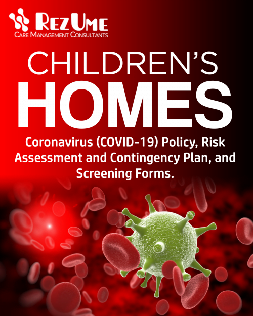 Residential Children's Homes Coronavirus (COVID-19) Policy, Risk Assessment and Contingency Plan, and Screening Forms