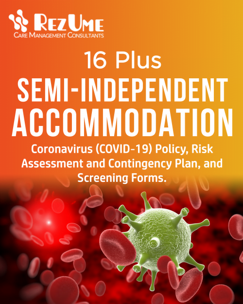 16 Plus Semi-Independent Providers Coronavirus (COVID-19) Policy, Risk Assessment and Contingency Plan, and Screening Forms