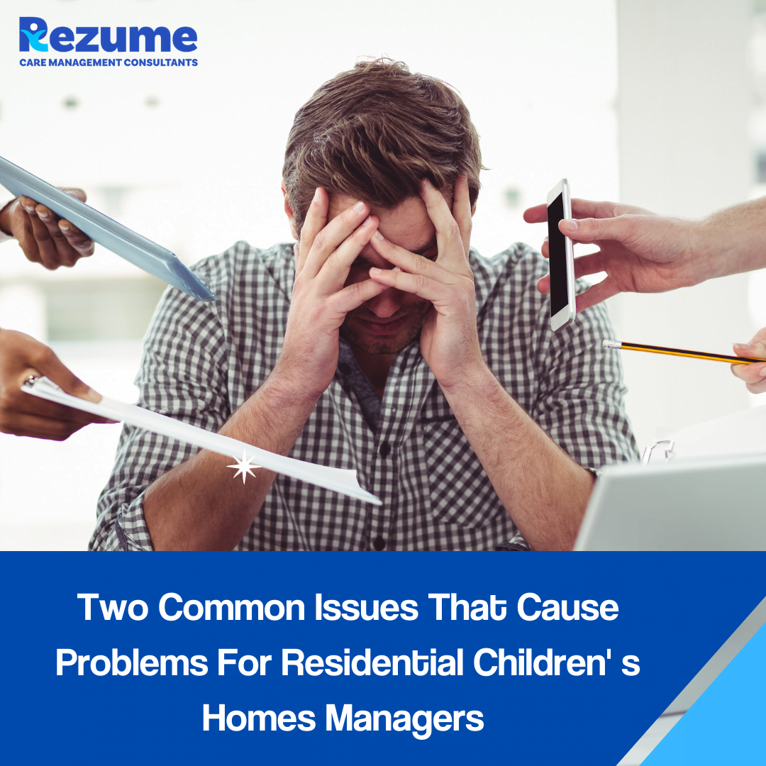Two common issues children's home providers